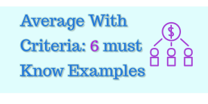 Average With Criteria Six Must Know Examples