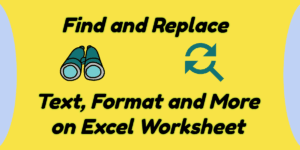 How to use Find and Replace certain values, cells reference, characters etc in Excel.